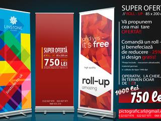 Super Oferta Roll-up la doar 750 lei.