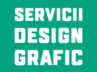 SERVICII DESIGN GRAFIC / УСЛУГИ ГРАФИЧЕСКОГО ДИЗАЙНА