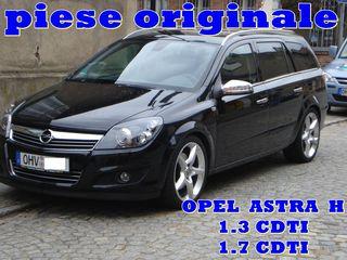 Piese Opel Astra H 1,3cdti,1,4 benzin(xep)1,7cdti,1,9cdti Originale GM