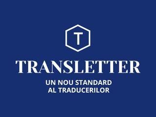Transletter. Traduceri, legalizare, apostilă. Activăm și Sâmbătă  +
