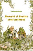 Broscoi și Brotac sunt prieteni