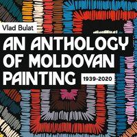 Антология молдавской живописи