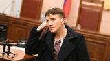 Савченко о поездке в Москву: Я вернулась из ада живой