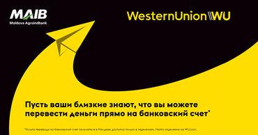 MAIB с Western Union запустили новую услугу - Денежные переводы непосредственно на счет ®