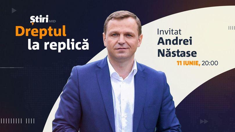 Andrei Năstase, invitatul emisiunii Dreptul la Replică de la Știri.md