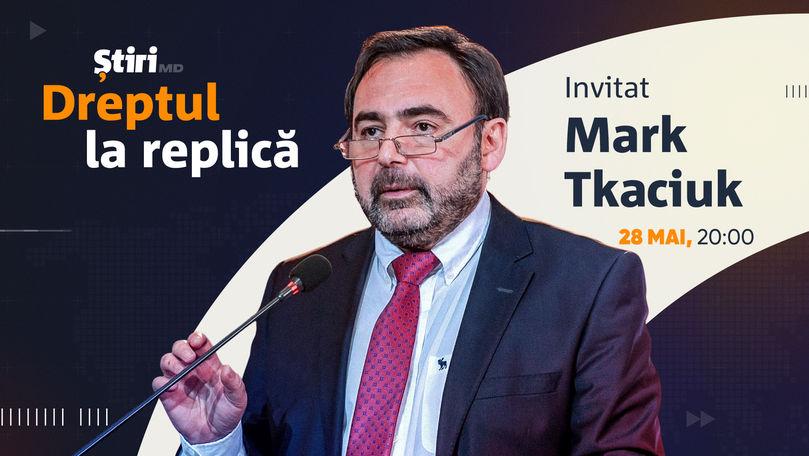 Mark Tkaciuk, invitatul emisiunii Dreptul la Replică de la Știri.md