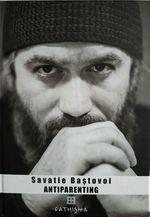 Antiparenting - Ieromonah Savatie Bastovoi