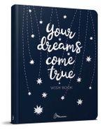 Блокнот WISH BOOK. YOUR DREAMS COME TRUE. №8, А5