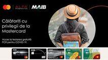 Călătorește cu privilegiile oferite de MAIB și Mastercard Ⓟ