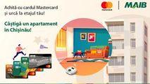 MAIB: Cardul Mastercard îți poate aduce un apartament cadou Ⓟ