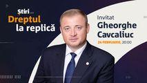 Gheorghe Cavcaliuc, invitatul emisiunii Dreptul la Replică
