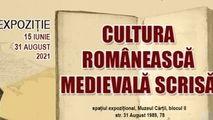 BNRM organizează expoziția Cultura românească medievală scrisă
