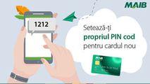MAIB: Setează-ți propriul PIN cod pentru cardul nou Ⓟ