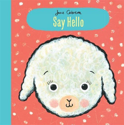 купить Say hello-Jane Cabrera(eng) в Кишинёве