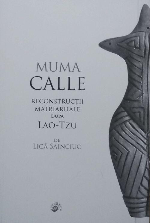 купить Muma Calle. Reconstrucții matriarhale după Lao-Tzu - Lică Sainciuc в Кишинёве