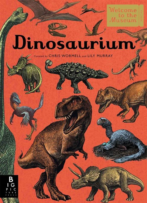 купить Dinosaurium by LILY WORMELL, CHRIS/ MAGNUS (Author)(eng) в Кишинёве