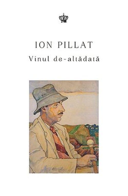 купить Vinul de-altădată - Ion Pillat в Кишинёве