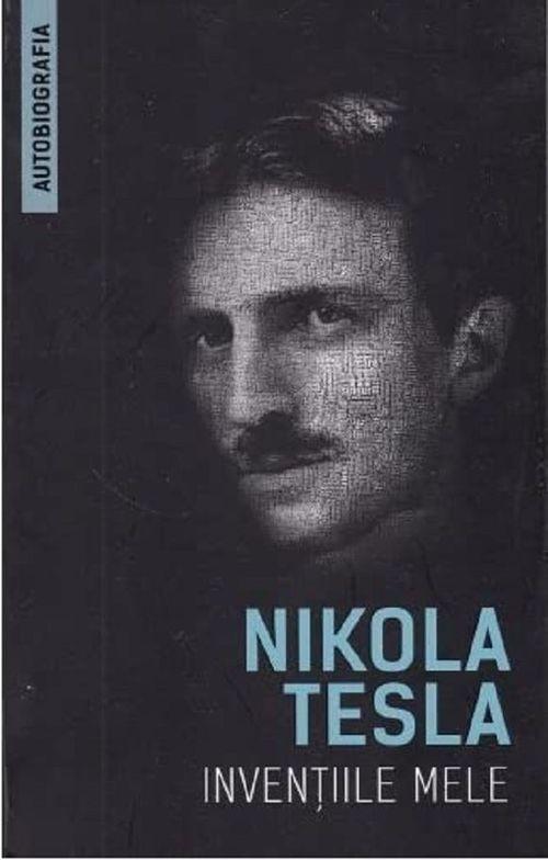 купить Invențiile mele - Autobiografia lui Nikola Tesla в Кишинёве
