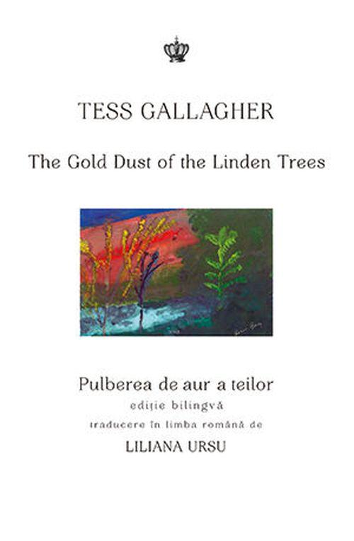 купить Pulberea de aur a teilor - Tess Gallagher в Кишинёве
