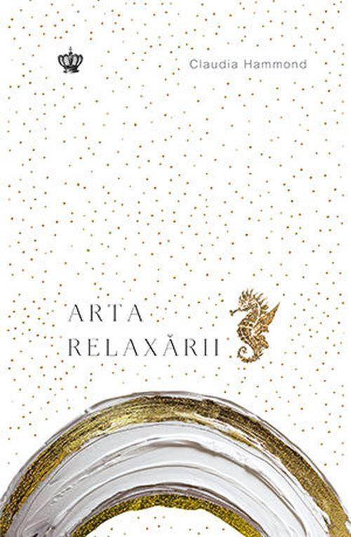 cumpără Arta relaxării - Claudia Hammond în Chișinău