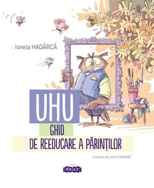 купить UHU! Ghid de reeducare a părinților - Ionela Hadârcă в Кишинёве