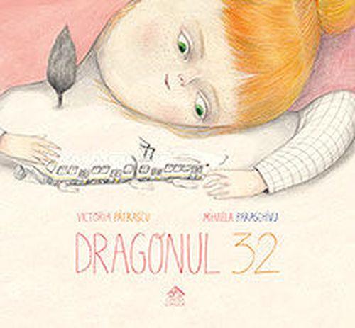 купить Dragonul 32 - Victoria Pătrașcu, cu ilustrații de Mihaela Paraschivu в Кишинёве