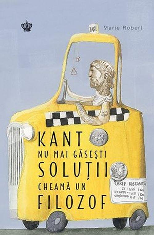 cumpără Kant nu mai găseşti soluţii, cheamă un filozof în Chișinău